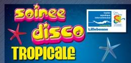 soirée disco tropicale le 24 avril à la piscine la presqu'île à lillebonne