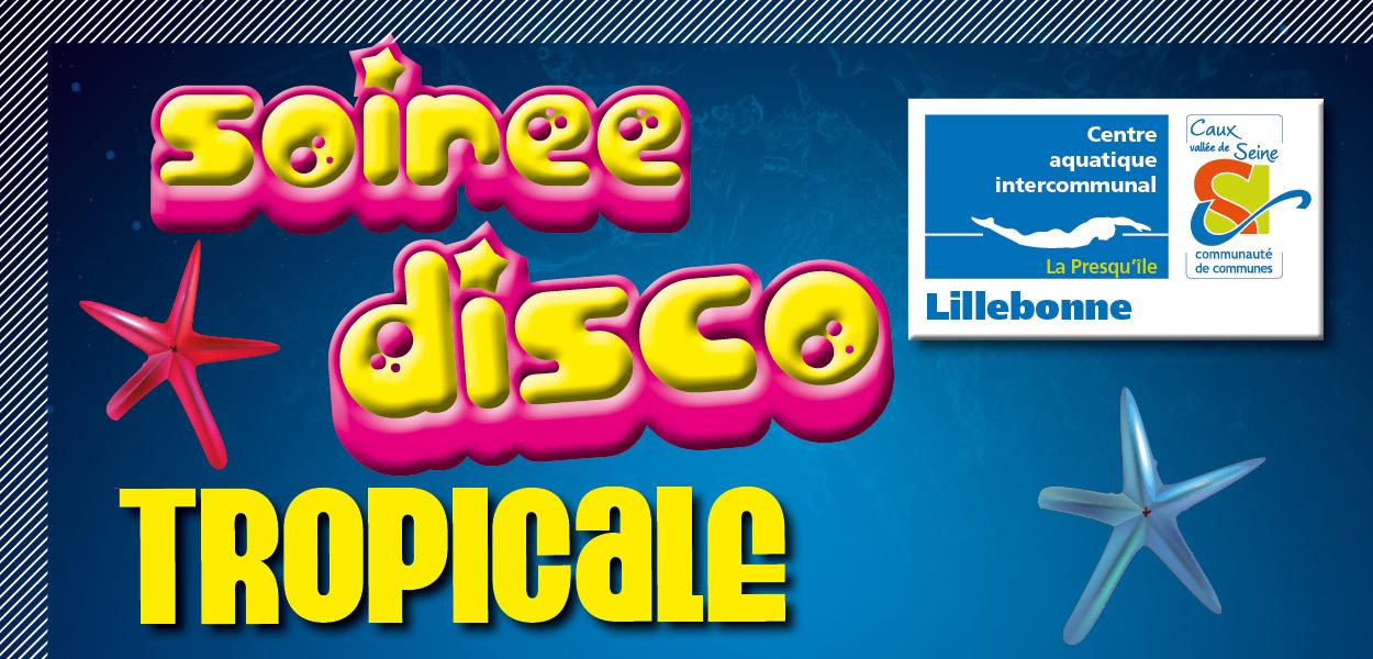 Soir e disco tropicale le 24 avril au centre aquatique la for Piscine gravenchon